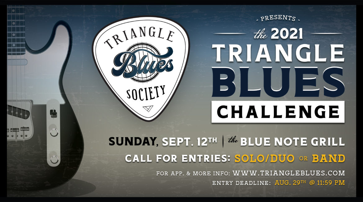 Triangle Blues Society 2021 Blues Challenge CALL FOR MUSICIANS & Best Self Produced CD!